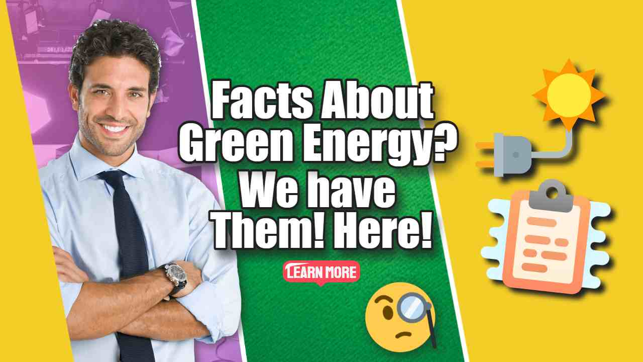 "Image text: ""Facts about Green Energy""."